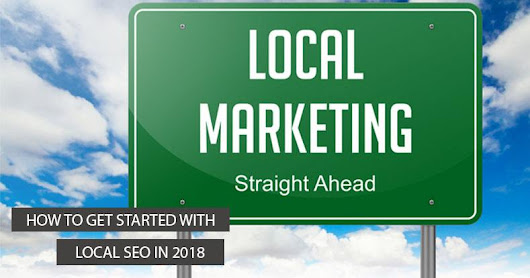 How to Get Started With Local SEO In 2018 | Website Spot