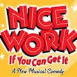 Nice Work If You Can Get It Lyrics - Broadway Musical
