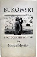 Bukowski: Photographs 1977-1987 by Michael Montford