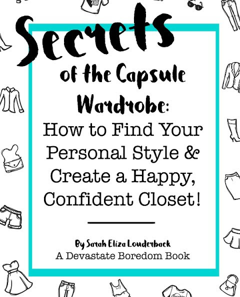 Secrets of the Capsule Wardrobe by Sarah Eliza