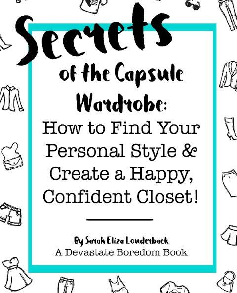 Secrets of the Capsule Wardrobe by Sarah Eliza