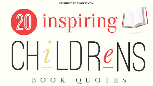 20 Inspiring Children's Book Quotes [Infographic]