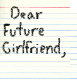 Dear Future Girlfriend