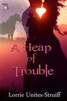 A Heap of Trouble
