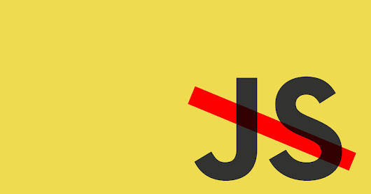 I Turned Off JavaScript in My Web Browser for a Whole Week and It Was Glorious