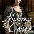 MISTRESS OF THE COURT:  Historic Fiction ~Laura Purcell –