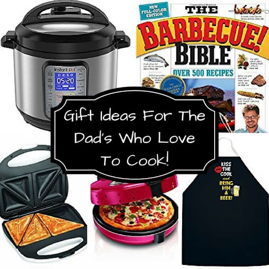 Gift Ideas For The Dad's Who Love To Cook! - Savvy In The Kitchen