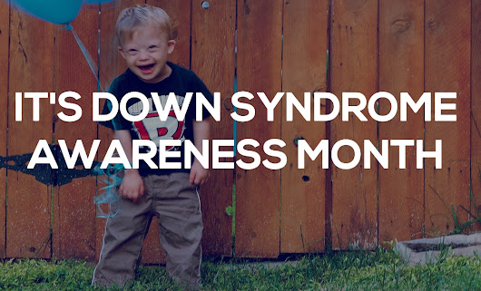 Noah's Dad | World Down Syndrome Day