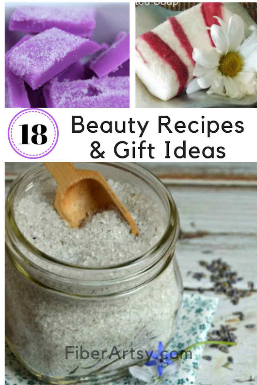 18 DIY Beauty Recipes and Gift Ideas - FiberArtsy.com