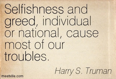 Selfishness And Greed Individual Or National Cause Most Of Our