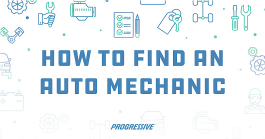 How to find an auto mechanic | Progressive