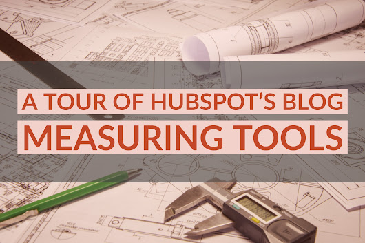 HubSpot Blog Metrics: A Tour of HubSpot's Measuring Tools