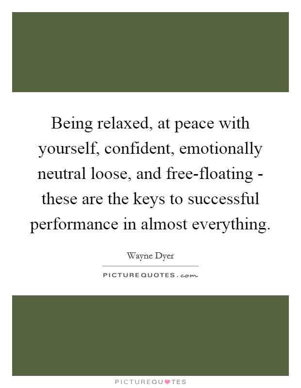 Being Relaxed At Peace With Yourself Confident Emotionally