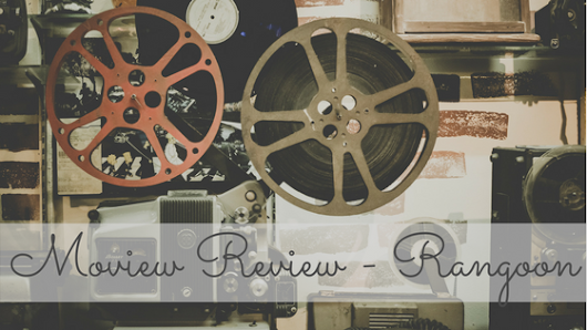 Rangoon #MovieReview