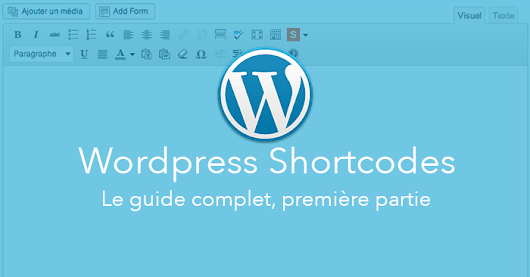 Wordpress Shortcodes - Le guide complet - Partie 1 - Kune.fr