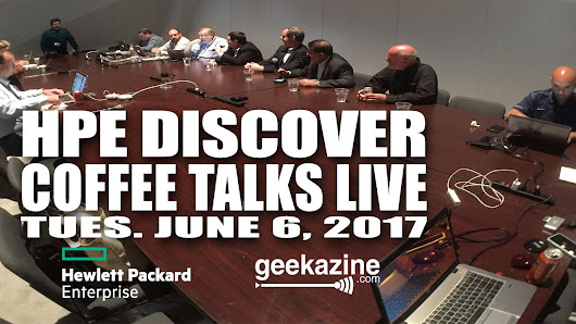 Hewlett Packard Enterprise Discover Vegas 2017 Blogger Coffee Talk Live Stream