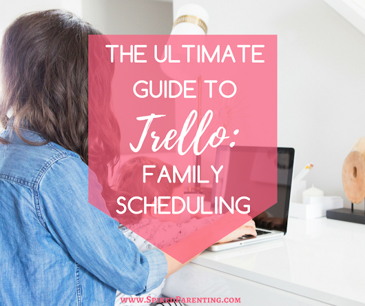 The Ultimate Guide to Trello: Creating a Family Schedule | SpikedParenting