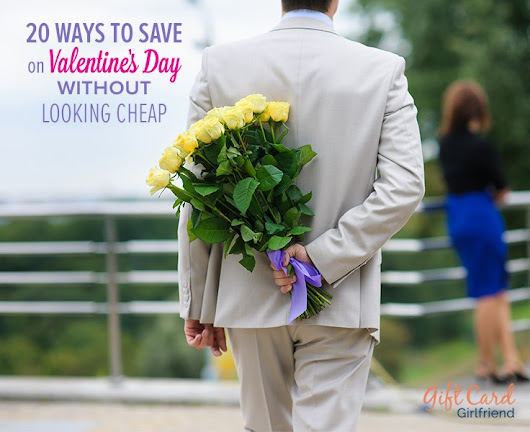20 Ways to SAVE on Valentine's Day without Looking Cheap | GCG