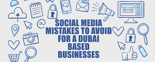 Business in Dubai and Social Media. Things Not To do. | eCommerce Blog - Dubai Web Design, SEO & Logo Designing