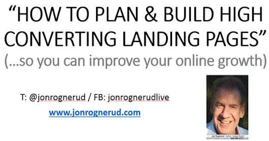 How To Create High Conversion Landing Pages - Jon Rognerud