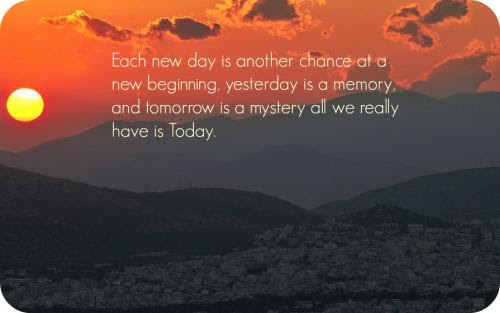 Tomorrow Is A New Day Without Any Mistakes In It Yet