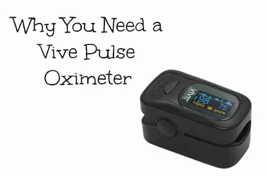 Why You Need a Vive Pulse Oximeter | Life with Heidi