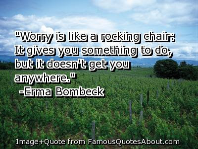 Amazing Tumblr Quote Worrying Is Like A Rocking Chair It Give You