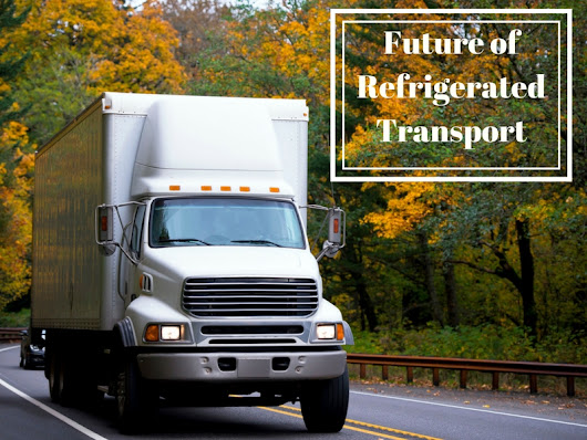3 Predictions for the Future of Refrigerated Transport