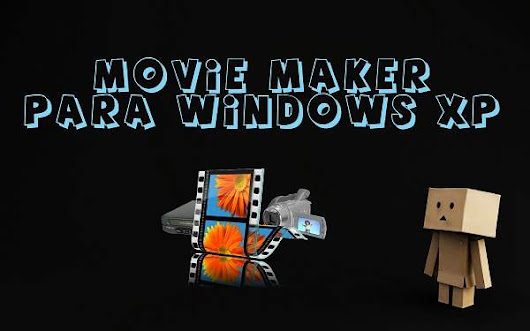 Descargar movie maker para windows XP gratis
