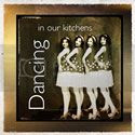 Dancing in Our Kitchens