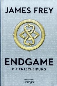 James Frey - Endgame. Die Entscheidung
