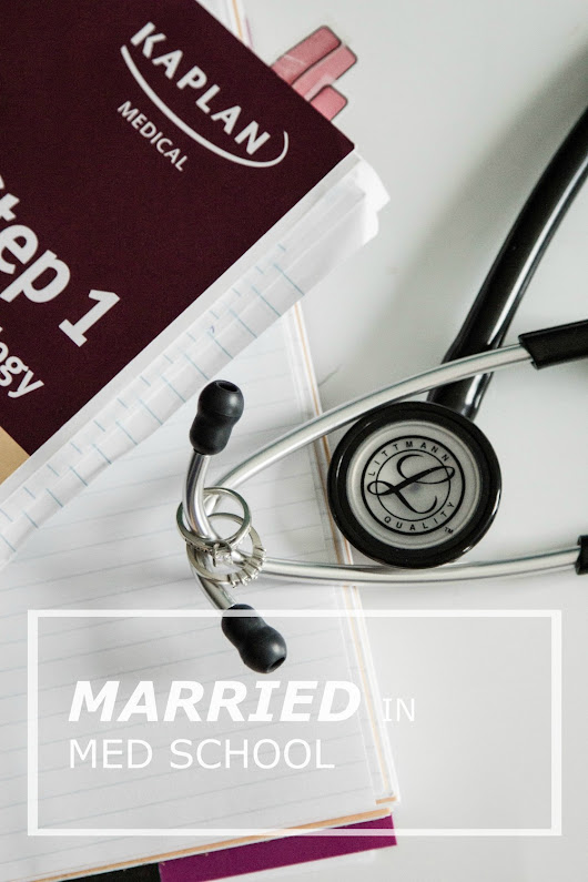 Married in Med School: Choosing Med School