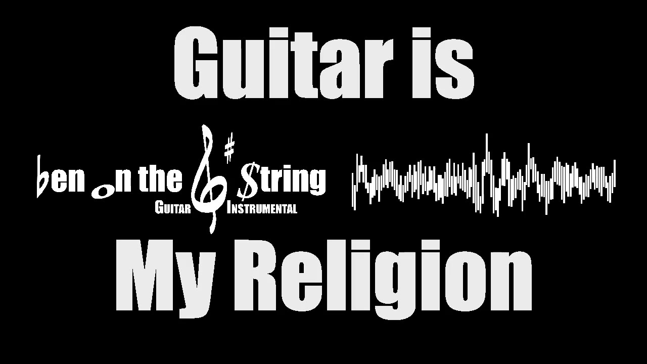 Guitar is My Religion