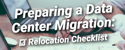 Data Center Relocation | Migration Checklist | ServerLIFT
