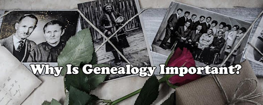 20 Reasons Why Is Genealogy Important? - The Genealogy Guide