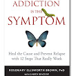 Home - Addiction Is the Symptom