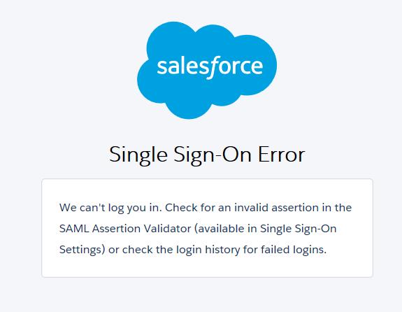Salesforce Single Sign On Error Saml Assertion Validator