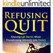 Amazon.com: Refusing to Quit: True Stories of Women over Sixty Who Refused to Quit eBook: Joyce Knudsen: Kindle Store
