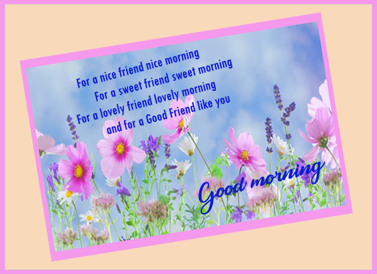 Good Morning Friend Free Good Morning Quotes Ecards Greeting