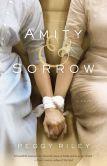 Amity & Sorrow: A Novel