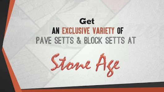 Get an Exclusive Variety of Pave Setts & Blocks Setts