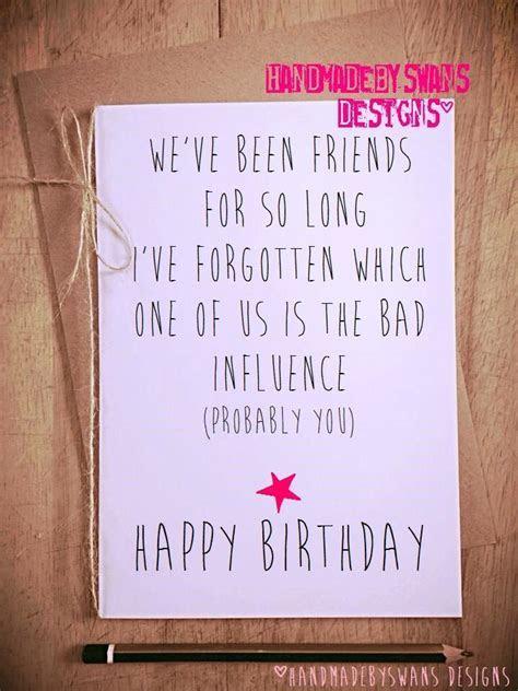 Funny birthday card, birthday card friend, best friend