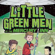 Little Green Men at the Mercury Inn | Greg Leitich Smith