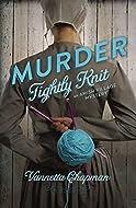 Murder Tightly Knit by Vanetta Chapman