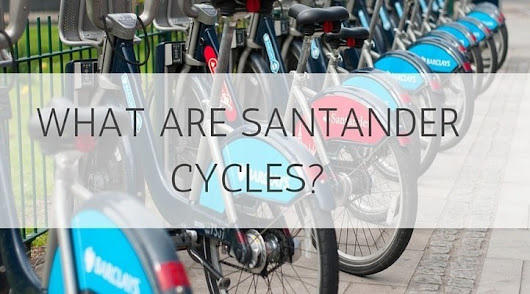 What Are Santander Cycles? • Pronounce London | London Travel