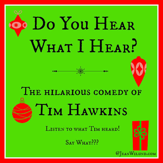 Fun Friday – Do You Hear What I Hear? Say What? (Tim Hawkins)