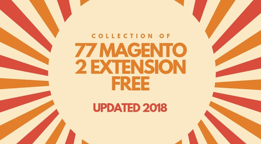 The Ultimate List of 77 Magento 2 Free Extensions Marketplace [Updated 2018]
