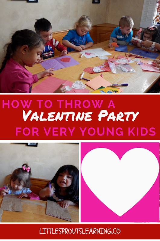 How to Throw a Valentine Party for Very Young Kids - Little Sprouts Learning