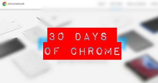 I Used A Google Chromebook For 30 Days, This Is What Happened