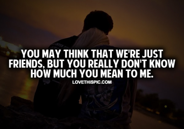 Pictures Of Were Just Friends Quotes Tumblr Rock Cafe
